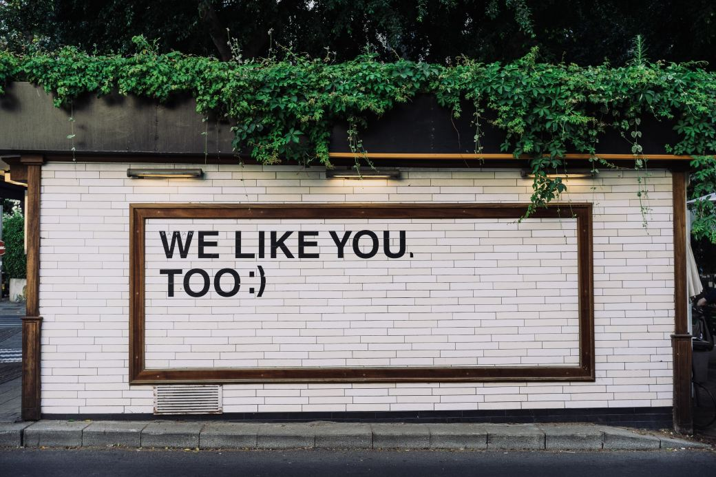 Sign with words: We Like You Too :).